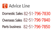 Advice Line - Domestic Sales : 82-51-796-7830 / Overseas Sales : 82-51-796-7840 / Parts business : 82-51-796-7850